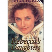 Dylan Thomas - Rebecca's Daughters