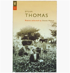 Dylan Thomas Poems selected by Derek Mahon